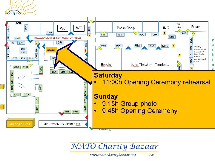 CRO AZE/FRA ITA Saturday • 11: 00 h Opening Ceremony rehearsal Sunday • 9: