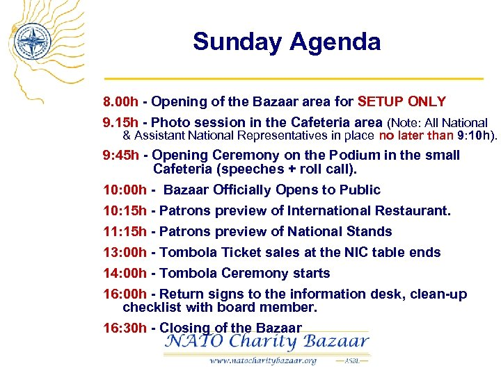 Sunday Agenda 8. 00 h - Opening of the Bazaar area for SETUP ONLY