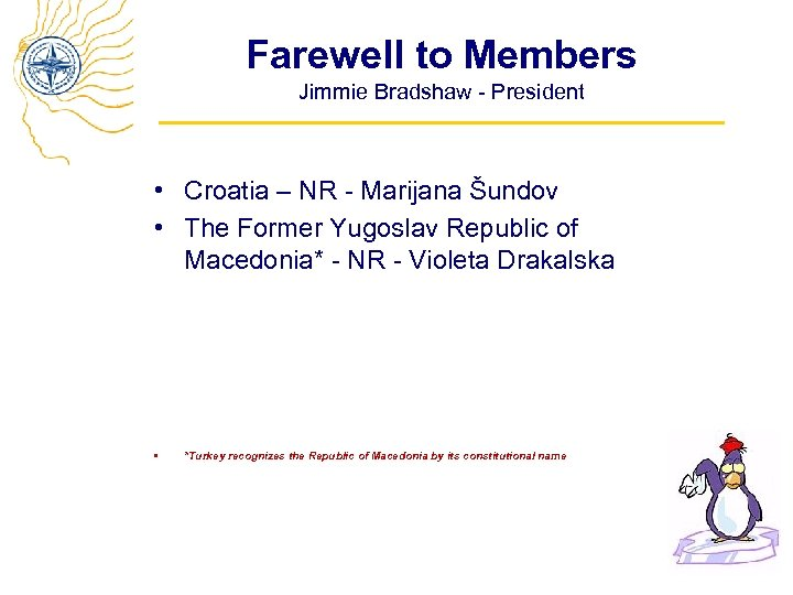 Farewell to Members Jimmie Bradshaw - President • Croatia – NR - Marijana Šundov