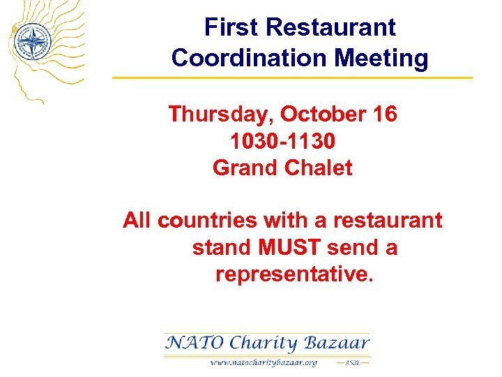 First Restaurant Coordination Meeting Thursday, October 16 1030 -1130 Grand Chalet All countries with