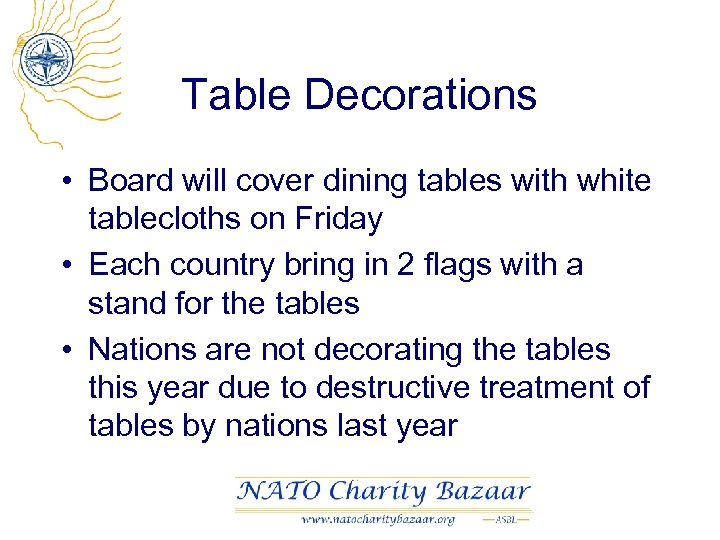 Table Decorations • Board will cover dining tables with white tablecloths on Friday •