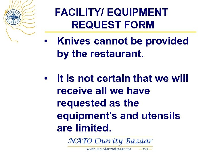 FACILITY/ EQUIPMENT REQUEST FORM • Knives cannot be provided by the restaurant. • It