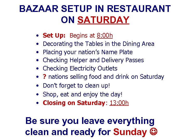 BAZAAR SETUP IN RESTAURANT ON SATURDAY • • • Set Up: Begins at 8: