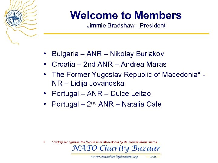 Welcome to Members Jimmie Bradshaw - President • Bulgaria – ANR – Nikolay Burlakov
