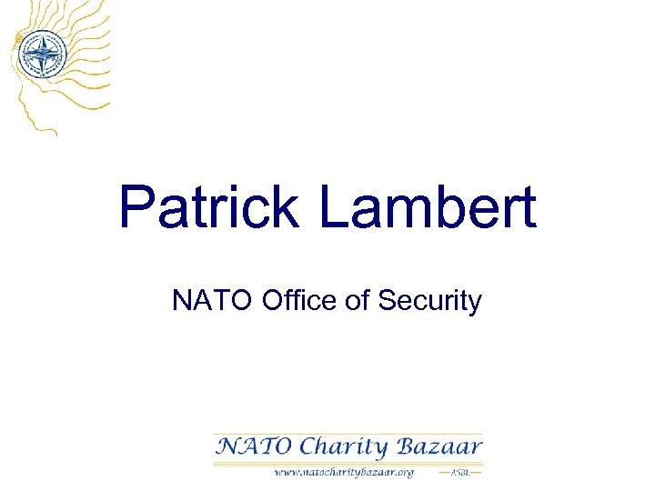 Patrick Lambert NATO Office of Security