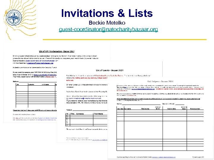 Invitations & Lists Beckie Metelko guest-coordinator@natocharitybazaar. org
