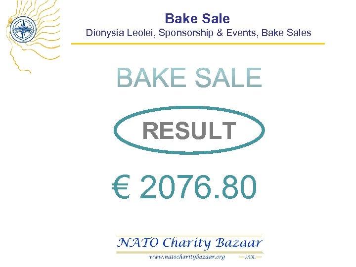 Bake Sale Dionysia Leolei, Sponsorship & Events, Bake Sales RESULT € 2076. 80