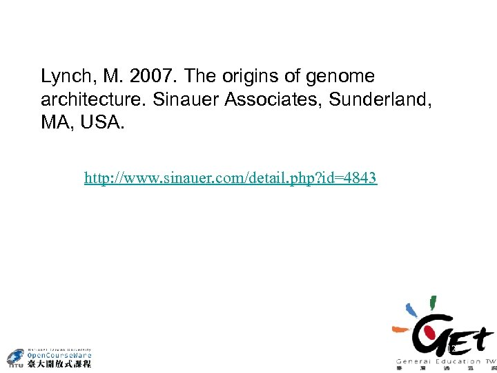 Lynch, M. 2007. The origins of genome architecture. Sinauer Associates, Sunderland, MA, USA. http: