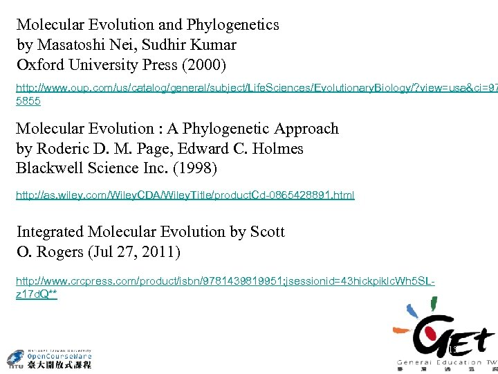 Molecular Evolution and Phylogenetics by Masatoshi Nei, Sudhir Kumar Oxford University Press (2000) http: