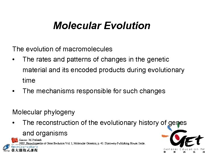 Molecular Evolution The evolution of macromolecules • The rates and patterns of changes in
