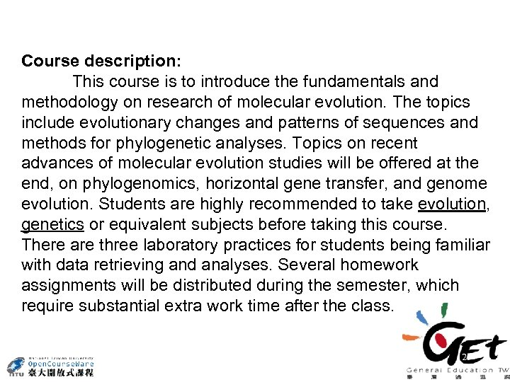 Course description: This course is to introduce the fundamentals and methodology on research of