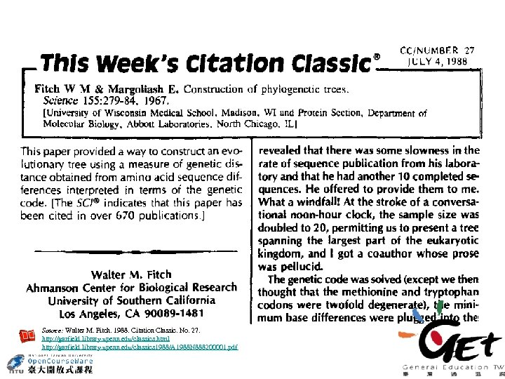Source: Walter M. Fitch. 1988. Citation Classic. No. 27. http: //garfield. library. upenn. edu/classics.