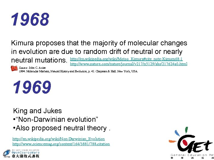 1968 Kimura proposes that the majority of molecular changes in evolution are due to