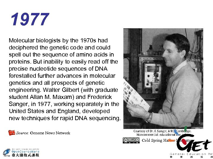 1977 Molecular biologists by the 1970 s had deciphered the genetic code and could
