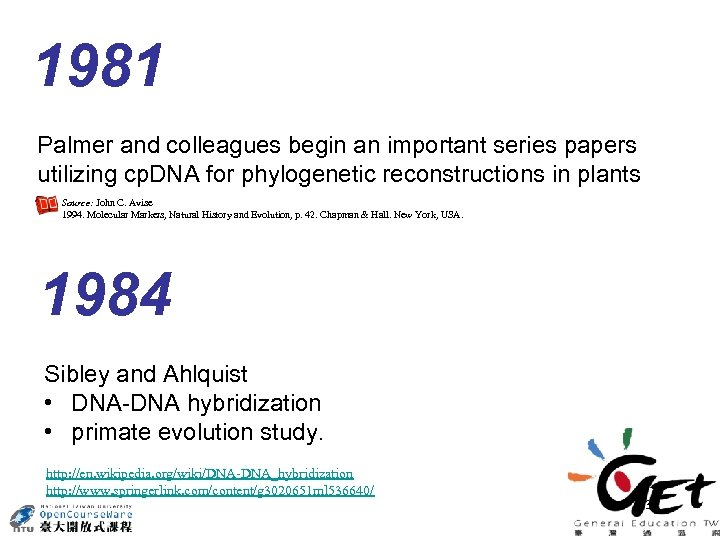 1981 Palmer and colleagues begin an important series papers utilizing cp. DNA for phylogenetic