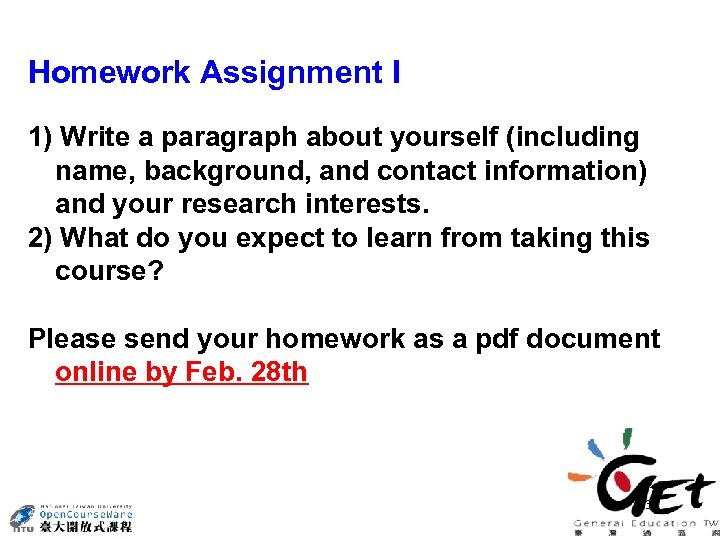 Homework Assignment I 1) Write a paragraph about yourself (including name, background, and contact