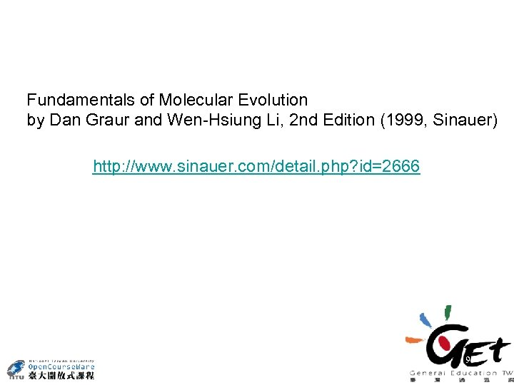 Fundamentals of Molecular Evolution by Dan Graur and Wen-Hsiung Li, 2 nd Edition (1999,