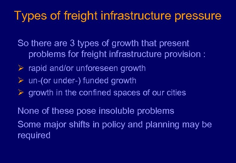 Types of freight infrastructure pressure So there are 3 types of growth that present