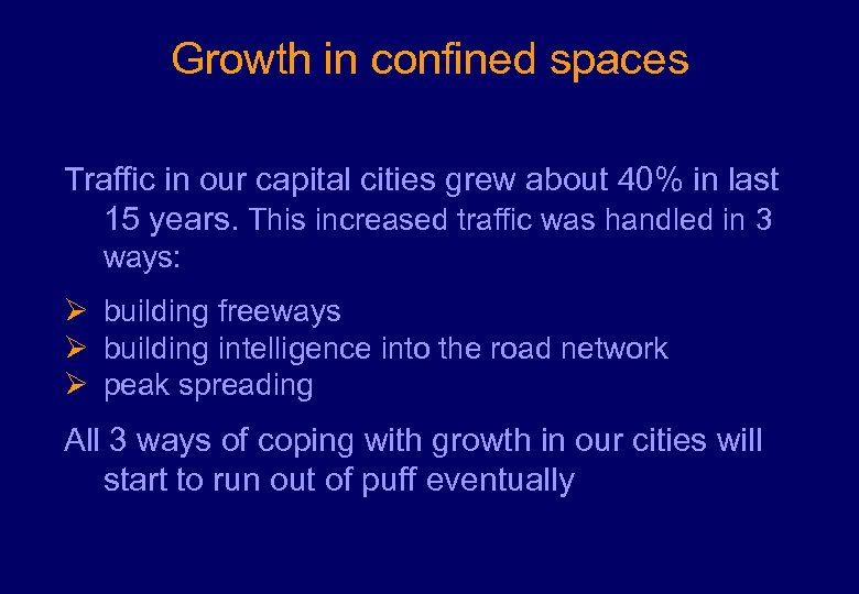 Growth in confined spaces Traffic in our capital cities grew about 40% in last