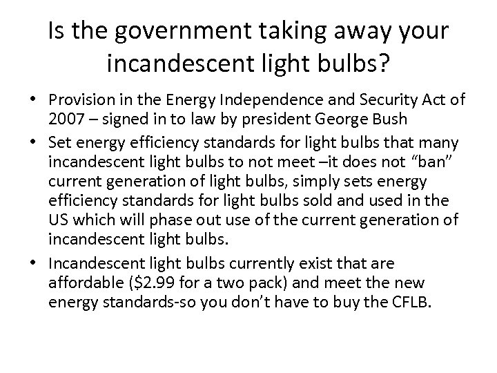 Is the government taking away your incandescent light bulbs? • Provision in the Energy