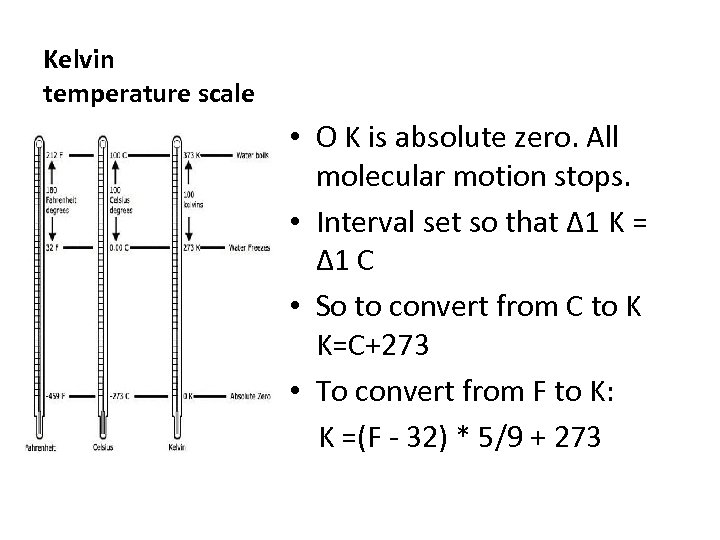 Kelvin temperature scale • O K is absolute zero. All molecular motion stops. •