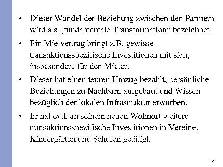 """• Dieser Wandel der Beziehung zwischen den Partnern wird als """"fundamentale Transformation"""" bezeichnet."""