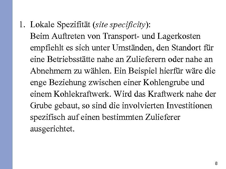 1. Lokale Spezifität (site specificity): Beim Auftreten von Transport- und Lagerkosten empfiehlt es sich
