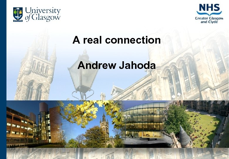 A real connection Andrew Jahoda
