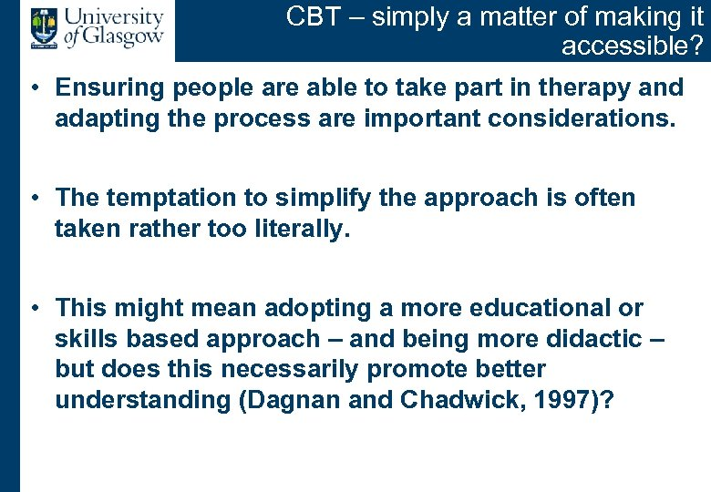 CBT – simply a matter of making it accessible? • Ensuring people are able
