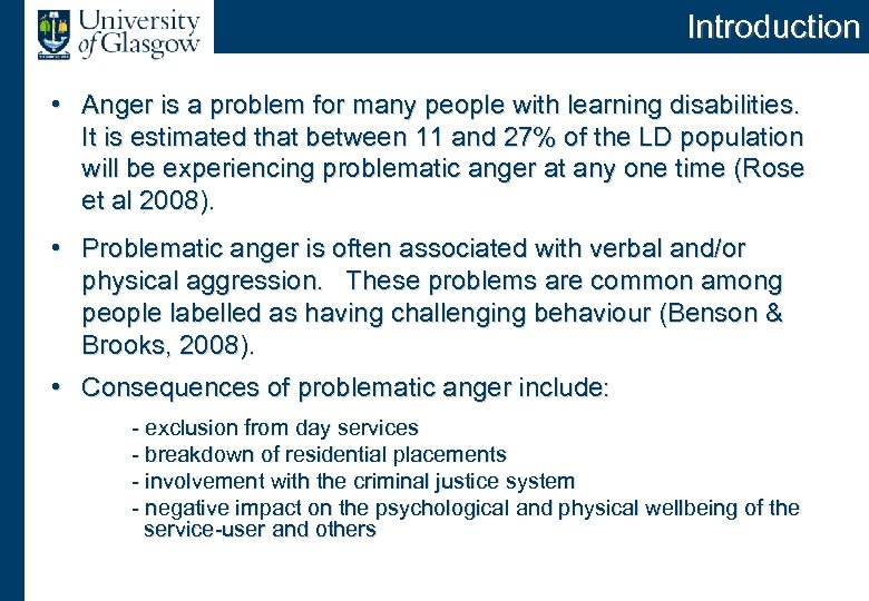 Introduction • Anger is a problem for many people with learning disabilities. It is