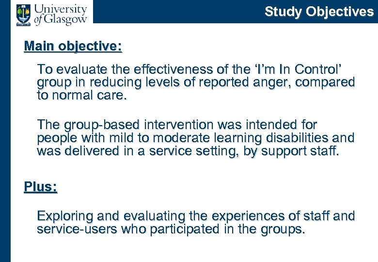 Study Objectives Main objective: To evaluate the effectiveness of the 'I'm In Control' group