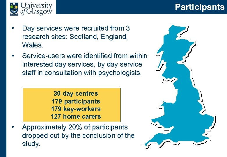 Participants • Day services were recruited from 3 research sites: Scotland, England, Wales. •