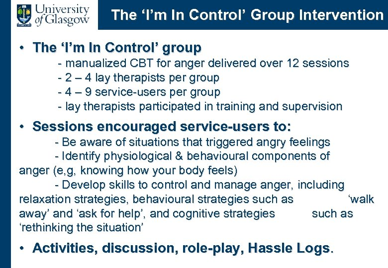 The 'I'm In Control' Group Intervention • The 'I'm In Control' group - manualized