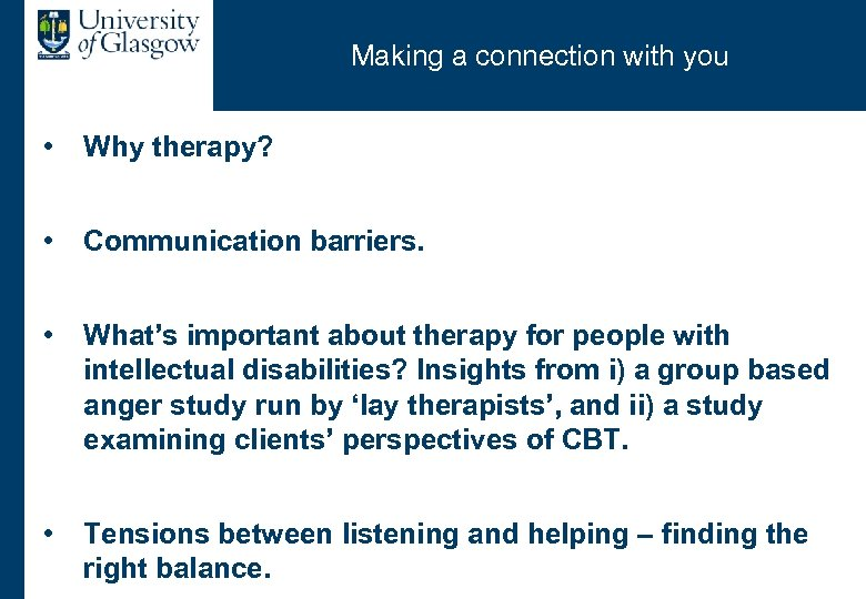 Making a connection with you • Why therapy? • Communication barriers. • What's important