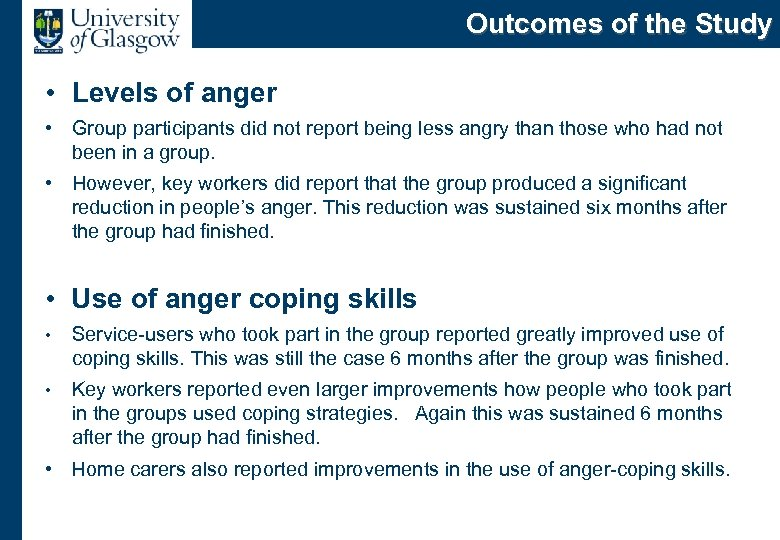 Outcomes of the Study • Levels of anger • Group participants did not report