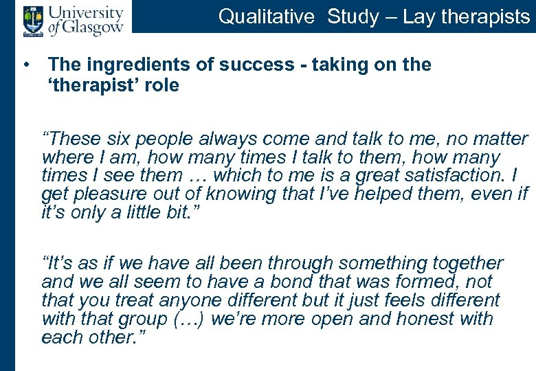 Qualitative Study – Lay therapists • The ingredients of success - taking on the