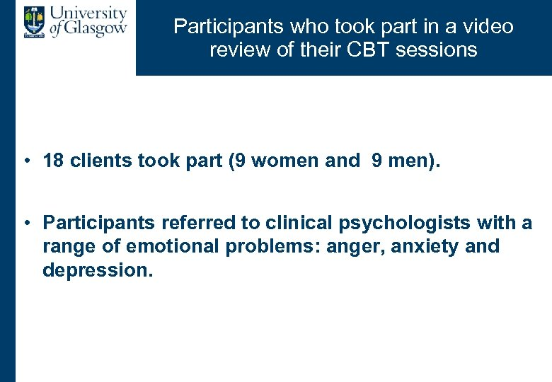 Participants who took part in a video review of their CBT sessions • 18