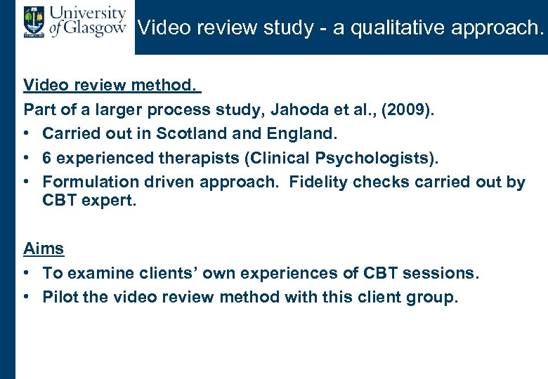 Video review study - a qualitative approach. Video review method. Part of a larger