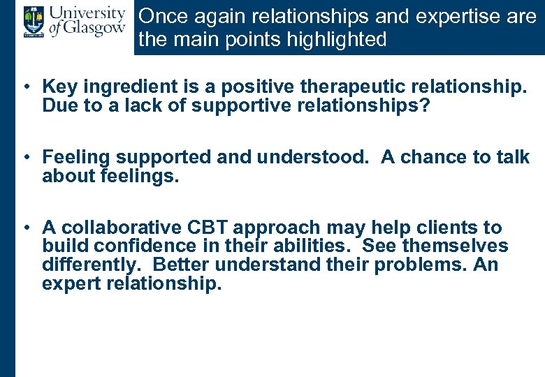 Once again relationships and expertise are the main points highlighted • Key ingredient is
