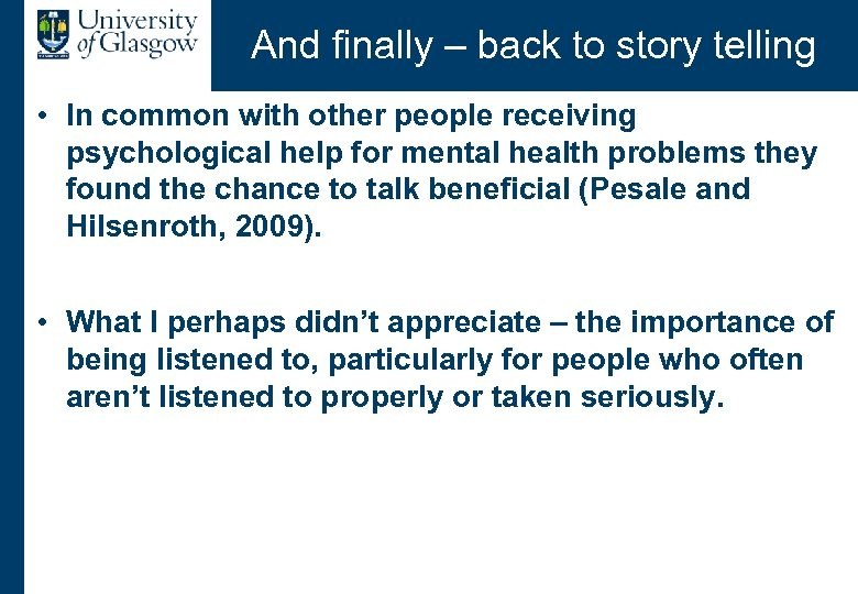 And finally – back to story telling • In common with other people receiving