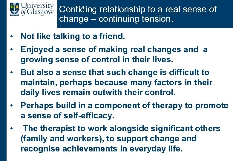 Confiding relationship to a real sense of change – continuing tension. • Not like