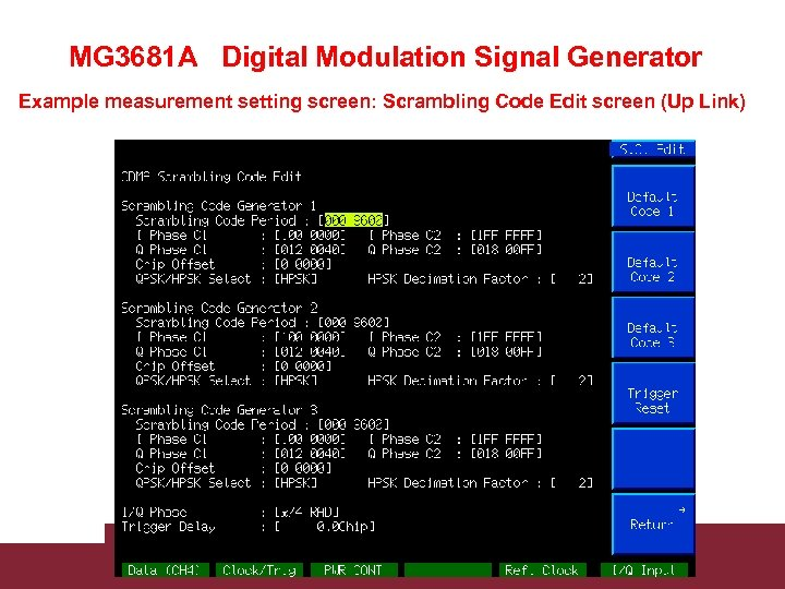 MG 3681 A Digital Modulation Signal Generator Example measurement setting screen: Scrambling Code Edit