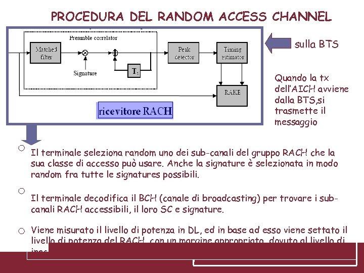 PROCEDURA DEL RANDOM ACCESS CHANNEL sulla BTS Quando la tx dell'AICH avviene dalla BTS,