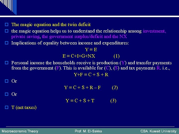 o The magic equation and the twin deficit o the magic equation helps us