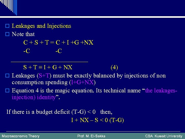 o Leakages and Injections o Note that C + S + T = C