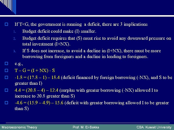 o o o If T<G, the government is running a deficit, there are 3