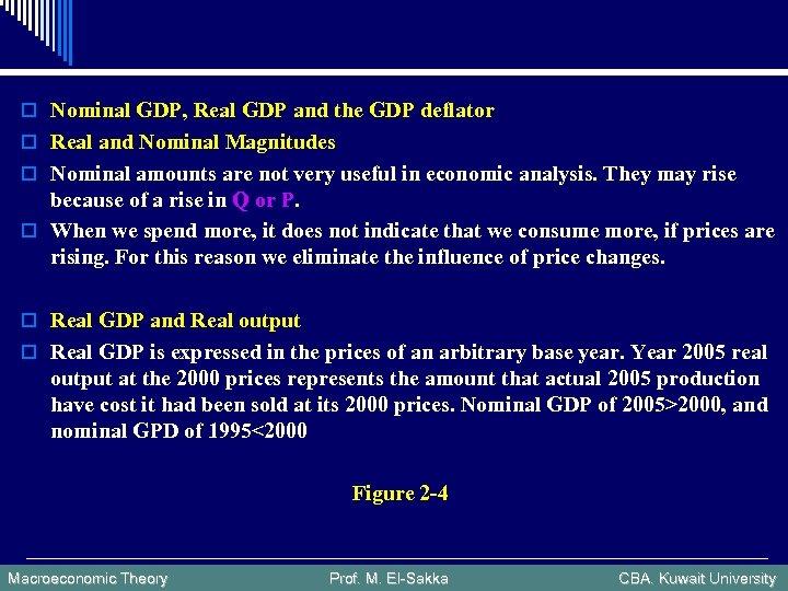 o Nominal GDP, Real GDP and the GDP deflator o Real and Nominal Magnitudes