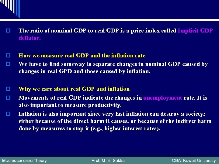 o The ratio of nominal GDP to real GDP is a price index called