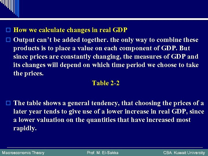 o How we calculate changes in real GDP o Output can't be added together.