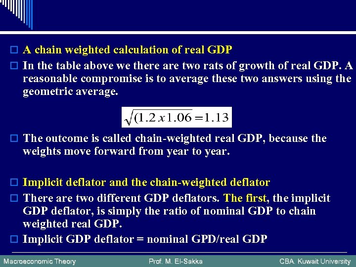 o A chain weighted calculation of real GDP o In the table above we